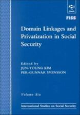 Domain Linkages and Privatization in Social Security (International Studies in S