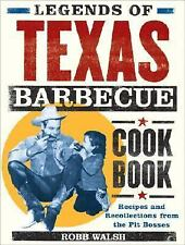 Legends of Texas Barbecue Cookbook : Recipes and Recollections from the Pit