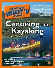 The Complete Idiot's Guide to Canoeing and Kayaking by Canoe and Kayak Magazine