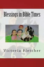 Blessings in Bible Times by Victoria Fletcher (2013, Paperback)