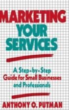 Marketing Your Services: A Step-by-Step Guide for Small Businesses and Professio