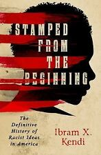 Stamped from the Beginning : The Definitive History of Racist Ideas in...