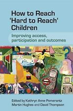 How to Reach 'Hard to Reach' Children: Improving Access, Participation-ExLibrary