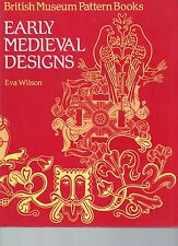 EVA WILSON EARLY MEDIEVAL DESIGNS BRITISH MUSEUM PATTERN BOOKS FIRST ED PB 1983