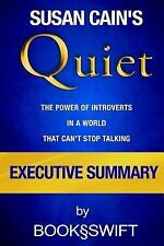 Executive Summary of Quiet: The Power of Introverts in a World That Can't...