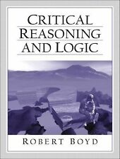 Critical Reasoning and Logic by Robert Boyd (2002, Paperback)