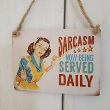 SARCASM NOW BEING SERVED DAILY CHIC N SHABBY FUNNY MINI METAL SIGN