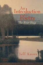 NEW - An Introduction to Poetry: The River Sings by Knorr, Jeff