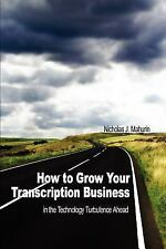 How to Grow Your Transcription Business: in the Technology Turbulence Ahead, Mah