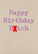 Happy Birthday Bitch ~  Very Rude Greetings Card ~ BaSick Potty Mouth PM-BA102