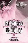 Rezando con los Ángeles (Spanish Edition), Webster, Richard, Excellent Book