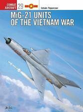 MiG-21 Units of the Vietnam War (Osprey Combat Aircraft 29), , Toperczer, István