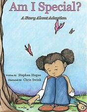 Am I Special : A Story about Adoption by Stephen Hogue (2014, Hardcover)