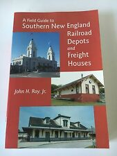 A Field Guide to Southern New England Railroad Depots and Freight Houses by...