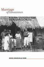 Rochester Studies in Medical History: Marriage of Convenience : Rockefeller...