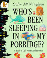 """Who's Been Sleeping In My Porridge? : """" A Book Of Daft Poems And Pictures """" :,GO"""