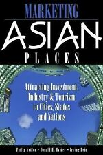 Marketing Asian Places: Attracting Investment, Industry and Tourism to Cities, S