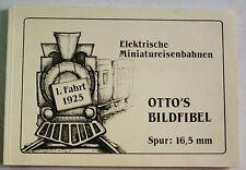 Otto's Bildfibel Elektrische Miniatureisenbahnen Spur 16,5 mm 1982