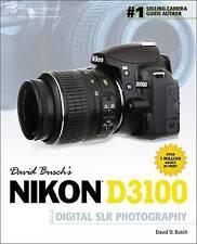 David Busch's Nikon D3100 Guide to Digital SLR Photography (David Busch's Digita