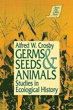 Germs, Seeds and Animals: Studies in Ecological History (Sources and Studies in