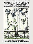 Alpine Flower Designs for Artists and Craftsmen (Dover Pictorial Archive Series)