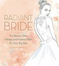 Radiant Bride: The Beauty, Diet, Fitness, and Fashion Plan for Your Bi-ExLibrary