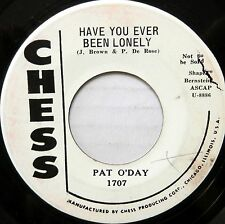 PAT O'DAY 45 Have You Ever Been Lonely CHESS Classic R&B Promo WL #BB705