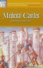 Medieval Castles (Greenwood Guides to Historic Events of the Medieval -ExLibrary