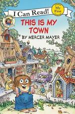 LITTLE CRITTER This Is My Town (Brand New Paperback Version) Mercer Mayer