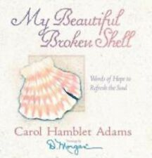 My Beautiful Broken Shell : Words of Hope to Refresh the Soul by Carol Hamblet A