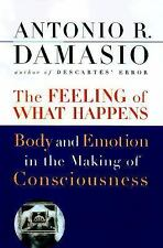 The Feeling of What Happens: Body and Emotion in the Making of Conscio-ExLibrary