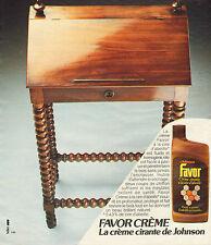 Publicité 1981 FAVOR CREME de JOHNSON crème cirante à la cire d'abeille embellit