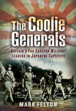 TheCoolie Generals Britain's Far Eastern Military Leaders in Japanese Captivity