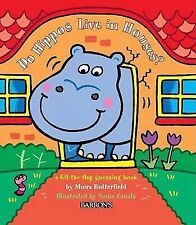 Do Hippos Live in Houses? (Animal Flappers Books)