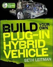 Build Your Own Plug-In Hybrid Electric Vehicle by Seth Leitman 9780071614733