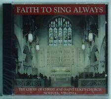CD Faith To Sing Always The Choir of Christ and Saint Luke's Church Norfolk 2001