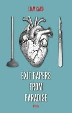 Exit Papers from Paradise by Liam Card (2012, Paperback)