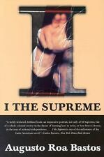 Latin American Literature: I the Supreme by Augusto Roa Bastos (2000,...