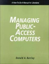 Managing Public Access Computers: A How-To-Do-It Manual for Librarians-ExLibrary