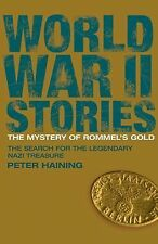 The Mystery of Rommel's Gold: The Search for the Legendary Nazi Treasure (World