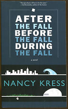 After the Fall, Before the Fall, During the Fall by Nancy Kress-1st Edition-2012