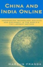 China and India Online: The Politics of Information Technology in the World's La