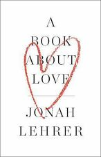 A Book About Love by Lehrer, Jonah