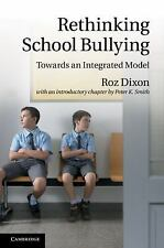 Rethinking School Bullying : Towards an Integrated Model by Peter K. Smith...