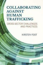 Collaborating Against Human Trafficking : Cross-Sector Challenges and...