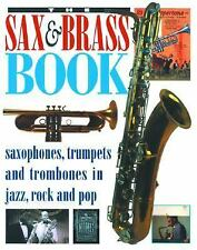 The Sax & Brass Book: Saxophones, Trumpets and Trombones in Jazz, Rock-ExLibrary