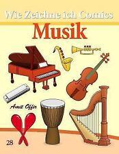 Wie Zeichne Ich Comics : Musik by Amit Offir (2013, Paperback)