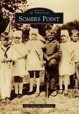Images of America: Somers Point by Lynn Newsome MacEwan (2013, Paperback)