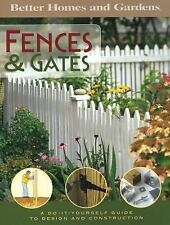 Better homes and Gardens: Fences & Gates A Do-It-Yourself Guide to Des-ExLibrary