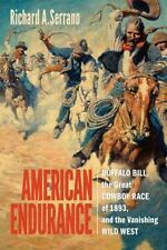 American Endurance: Buffalo Bill, the Great Cowboy Race of 1893, and the
